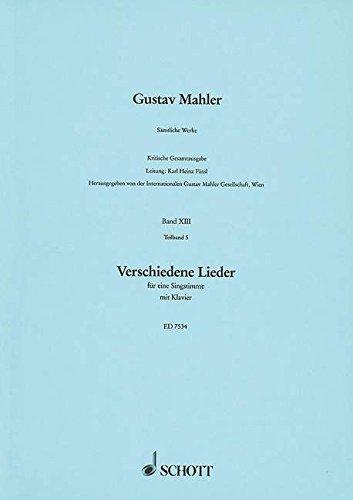 Sämtliche Werke: Verschiedene Lieder. Band XIII, 5. Singstimme und Klavier.