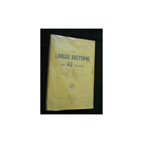 F. Vallée,... La Langue bretonne en 40 leçons. 8e édition, revue et augmentée des Tableaux du P. Eugène