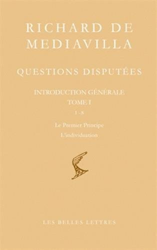 Questions disputées. Introduction générale Tome I: Questions 1-8. Le Premier Principe. L'individuation