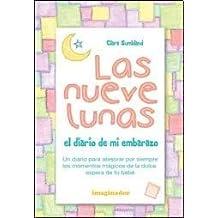 Las nueve lunas / Nine Moons: El diario de mi embarazo / The Diary of