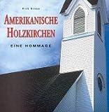 Amerikanische Holzkirchen: Eine Hommage