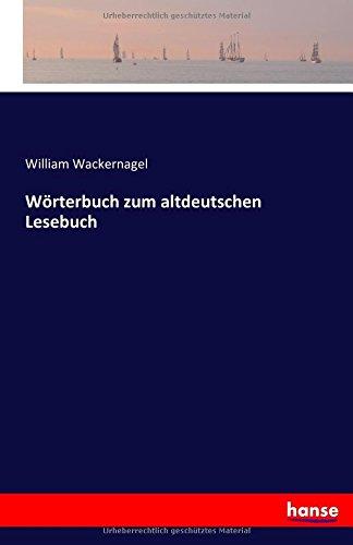 Wörterbuch zum altdeutschen Lesebuch
