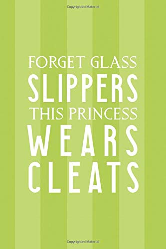 Forget Glass Slippers This Princess Wears Cleats: Blank Lined Notebook ( Soccer ) Stripes -