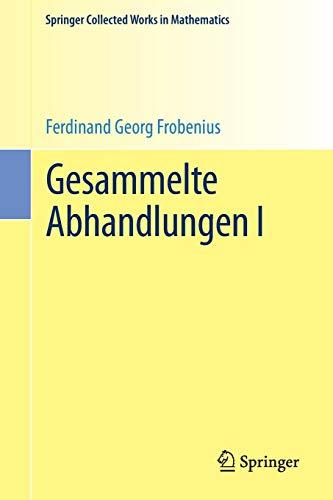 Gesammelte Abhandlungen I (Springer Collected Works in Mathematics)