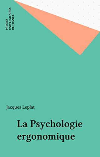 La Psychologie ergonomique (Que sais-je ? t. 886)