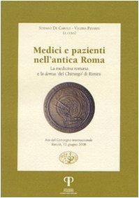Medici e pazienti nell'antica Roma. La medicina romana e la domus «del chirurgo» di Rimini