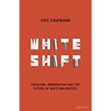 Whiteshift: Populism, Immigration and the Future of White Majorities (English Edition)