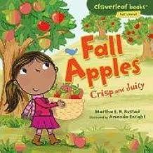 Fall Apples: Crisp and Juicy (Cloverleaf Books: Fall's Here!)
