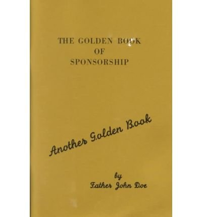 [(The Golden Book of Sponsorship)] [Author: John Doe] published on (September, 1997)