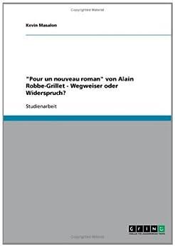 """""""Pour un nouveau roman"""" von Alain Robbe-Grillet - Wegweiser oder Widerspruch? par [Masalon, Kevin]"""