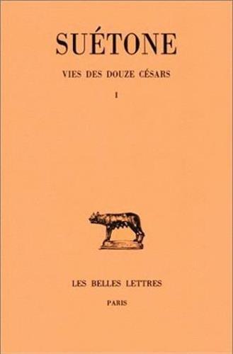 La vie des douze césars, tome 1. César - Auguste
