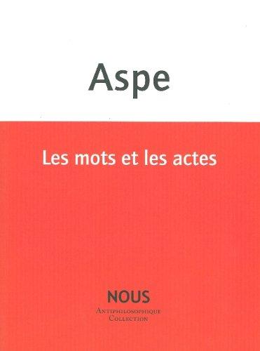 Les mots et les actes par Bernard Aspe