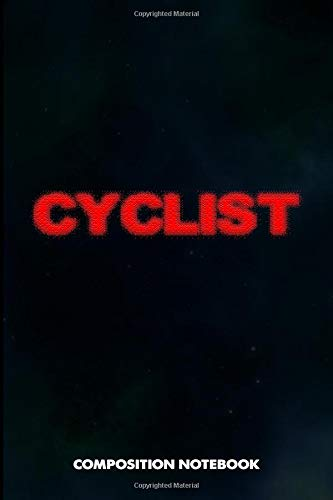 Cyclist: Composition Notebook, Blurry Birthday Journal for Outdoor Bicycle Riders to write on
