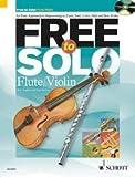 Free to Solo (+CD) für Violine oder Querflöte -- eine einfache Anleitung zur Improvisation in verschiedenen Stilrichtu
