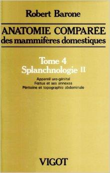 anatomie-compare-des-mammifres-domestiques-tome-4-splanchnologie-ii-de-robert-barone-3-dcembre-2001