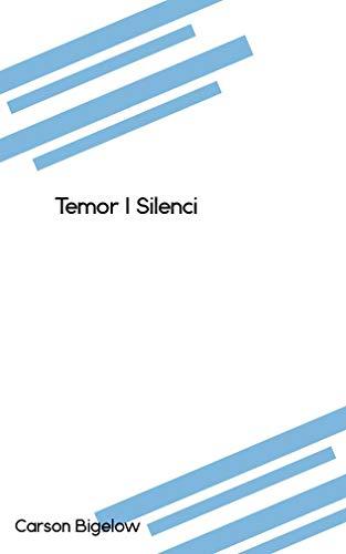 Temor I Silenci (Catalan Edition) por Carson Bigelow