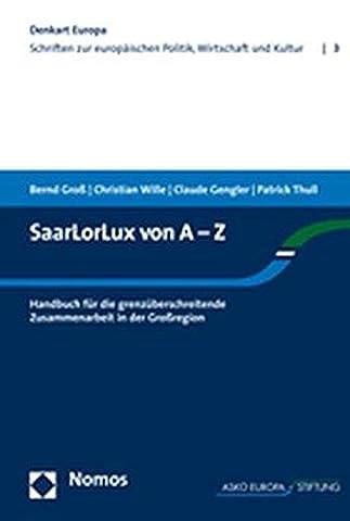 SaarLorLux von A-Z: Handbuch für die grenzüberschreitende Zusammenarbeit in der Großregion