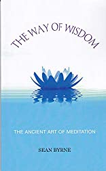 The The Way of Wisdom: The Ancient Art of Meditation