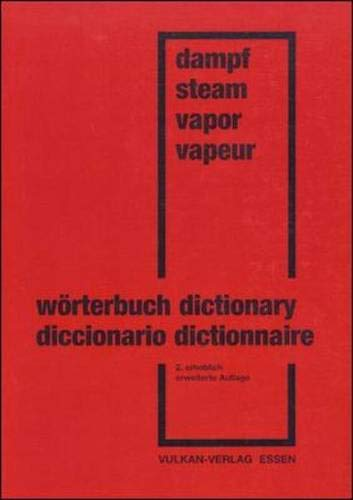 Wörterbuch der Dampferzeugungstechnik - Dictionary of Steam Generator Engineering: German--English --Spanish--French - with Emphasis on Nuclear Energy