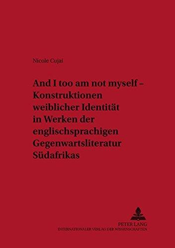 «And I too am not myself» – Konstruktionen weiblicher Identität in Werken der englischsprachigen Gegenwartsliteratur Südafrikas (Neue Studien zur Anglistik und Amerikanistik)