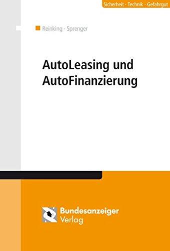 AutoLeasing und AutoFinanzierung: Praxishandbuch