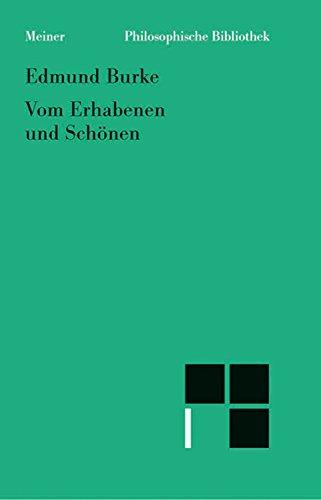 Philosophische Untersuchung über den Ursprung unserer Ideen vom Erhabenen und Schönen (Philosophische Bibliothek 324)