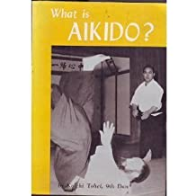 What Is Aikido by K. Tohei (1974-01-02)