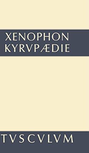 Kyrupädie: Die Erziehung des Kyros. Griechisch - deutsch (Sammlung Tusculum)