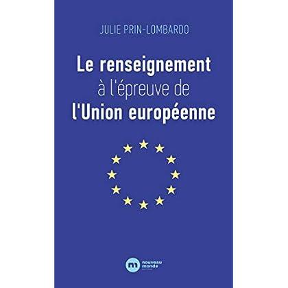 Le renseignement à l'épreuve de l'Union européenne