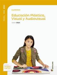 CUADERNO EDUCACION PLASTICA, VISUAL Y AUDIOVISUAL SERIE CREA NIVEL I ESO SABER HACER - 9788468018331 por Aa.Vv.