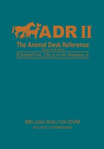 The Animal Desk Reference II: Essential Oils for Animals por Melissa Shelton DVM