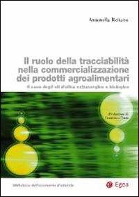 Il ruolo della tracciabilità nella commercializzazione dei prodotti agroalimentari. il caso degli oli d'oliva extravergine e biologico