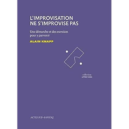 L'Improvisation ne s'improvise pas: Une démarche et des exercices pour y parvenir (LE THEATRE D'AC)