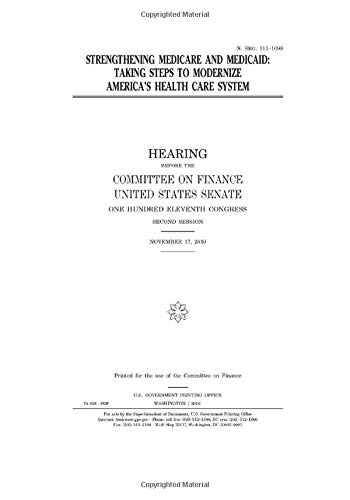 Strengthening Medicare and Medicaid  : taking steps to modernize America's health care system
