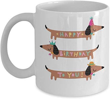 irthday Decorations-Doxie Mug-Wiener Dog Lover Mom Dad Happy Birthday to You Mug-for Son Daughter Kids-Desk Accessories Party Favors ()