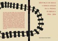 Historia de minas y ferrocarriles en la prensa de Melilla 1904-2014 (Historia de Melilla) por José Antonio Cano Martín