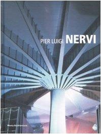Pier Luigi Nervi. Ediz. illustrata