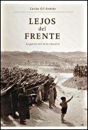 Lejos del Frente: La guerra civil en la Rioja Alta (Contrastes) por Carlos Gil Andrés