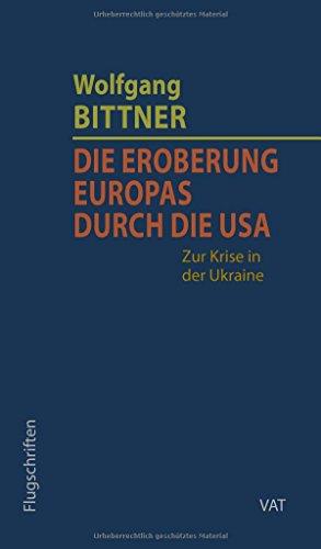 Buchseite und Rezensionen zu 'Die Eroberung Europas durch die USA' von Wolfgang Bittner