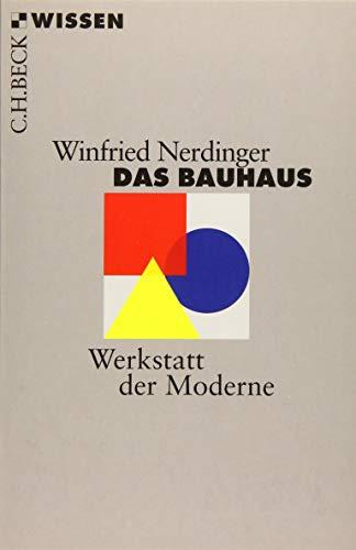Das Bauhaus: Werkstatt der Moderne (Beck\'sche Reihe)