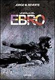 La batalla del Ebro (Contrastes (critica))