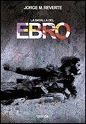 La Batalla del Ebro (Critica Contrastes) por Jorge M. Reverte, Jorge Martinez Reverte