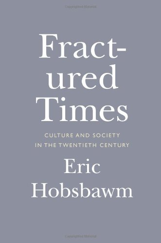 Fractured Times: Culture and Society in the Twentieth Century por Eric Hobsbawm