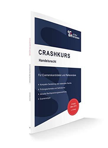 CRASHKURS Handelsrecht: Für Examenskandidaten und Referendare (Crashkurs / Länderspezifisch - Für Examenskandidaten und Referendare)