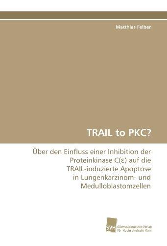 TRAIL to PKC?: Über den Einfluss einer Inhibition der Proteinkinase C(?) auf die TRAIL-induzierte Apoptose in Lungenkarzinom- und Medulloblastomzellen