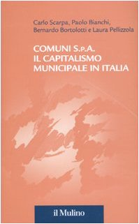 Comuni S.p.A. Il capitalismo municipale in Italia