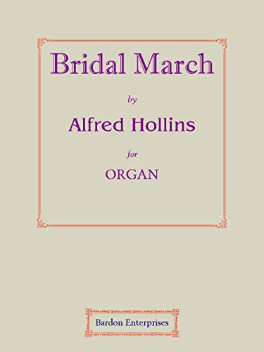 "Bridal march in b flat (barnby's ""o perfect love"") per organo"