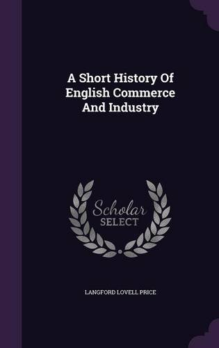 A Short History Of English Commerce And Industry