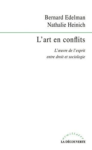 L'art en conflits. L'oeuvre de l'esprit entre droit et sociologie. par Nathalie Heinich