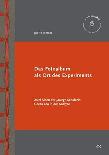 """Das Fotoalbum als Ort des Experiments: Zwei Alben der """"Burg""""-Schülerin Gerda Leo in der Analyse (Jenaer Schriften zur Kunstgeschichte und Filmwissenschaft)"""